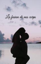 R&J - La fusion de nos corps. by Onikah_