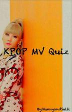KPOP MV Quiz by HunnyandSulli