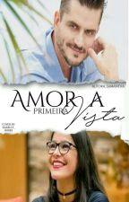 Amor A Primeira Vista by ESTRELLINHA