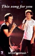 This Song For You. [L.S] by Writetomlinson