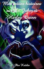 Mes petites histoires sur Le Joker et Harley Quinn  by doucelavande