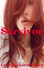 Survivor (Hold until further notice) by LoveDarknessPeace