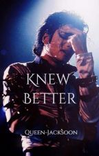 Knew Better [Michael Jackson] by Queen-Jacksoon