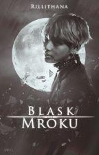 Blask Mroku by Rillithana