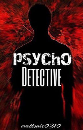Psycho Detective by mattsnic0310
