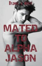 Mated To Alpha Jason by smile_a_whiley