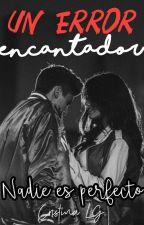 Un Error Encantador © by cristinalg02