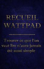Recueil Wattpad - Recensement d'un maximum d'histoires ! by Hi_Bout_Chouette