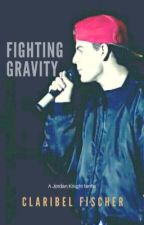 Fighting Gravity (Jordan Knight fanfic)- Book One✔ by ClaryKnight23