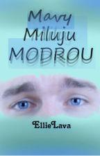 Mavy - Miluju modrou by EllieLava