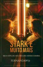 Stark E Muito Mais - Temporada 4  by FernandaW31