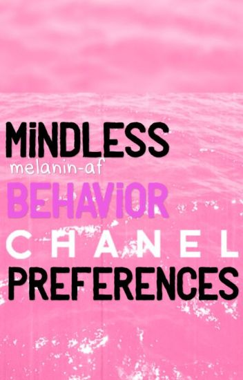 Mindless Behavior Preferences (ON HOLD)