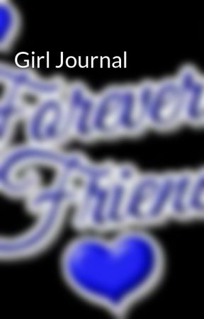 Girl Journal by brokenhearts9403