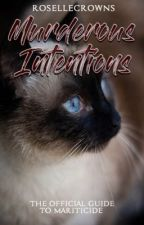Murderous Intentions: The Official Guide to Mariticide  by rosellecrowns