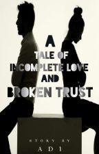 "💞SWARAGINI💞 FF💕: """"💔💔 A Tale Of An Incomplete Love @nd Broken Trust💔💔"""" by Aditi2904"