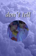 Don't Tell ➸ Vhope by awkward_K
