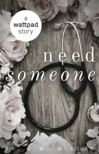 Need Someone | ✔️  [Editing] by Orchid_27