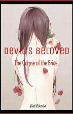 Дьявольские возлюбленные: Труп невесты. by Cikako