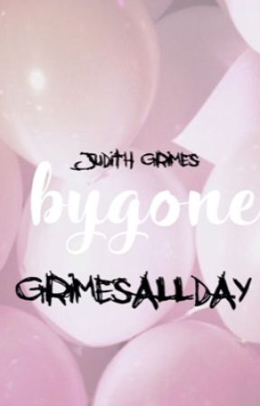 BYGONE   JUDITH GRIMES by grimesallday