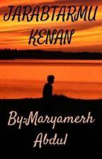 Jarabtarmu Kenan by MaryamerhAbdul