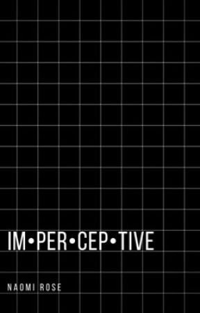 im•per•cep•tive by gibby-is-cool