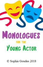 Monologues for the Young Actor by lareinedeslapins
