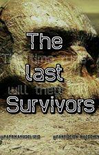 The Last Survivors (Pausiert Bis Mind. Juli) by fanfiction_maedchen