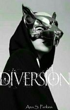 Diversion by AnaSPerkins