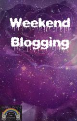 Weekend Blogging by joslyngrayblog