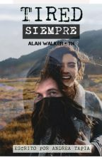 2BOOK: TIRED - Alan Walker y Tu © BORRADOR*(Regreso indefinido) by LAST-MUSIC