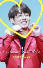 You Never Walk Alone(Jungkook y Tu) EN EDICIÓN by Johanan_JK