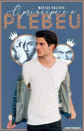 O Príncipe e o Plebeu by MateusValrio