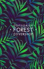 Forest | COVERSHOP [on hold] by oopsidaisy