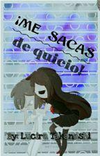 ➸ ¡Me sacas de quicio! 👐《Freddy Y Tú》 by LuciraTakanashi