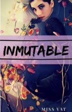 Inmutable  by missVat