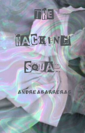 The Hacking Squad by AndreaBarreras