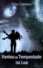 Ventos de Tempestade na Lua by Criscaetano