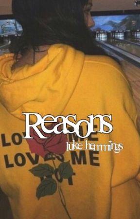 reasons ; luke hemmings by cxtch22