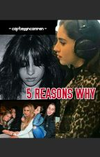 5 REASONS WHY (CAMREN/FIFTH HARMONY) by capteyyncamren