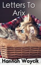 Letters To Arix by Skittles11478