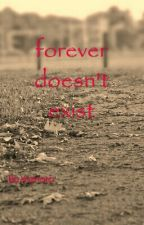 Forever Doesn't Exist by Yaznora