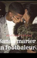 Sanaa de bicraveuse à femme de footballeur  by YOOOUUUSRAAA