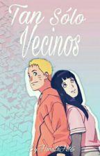 Tan Sólo Vecinos by HinataH16
