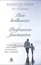 PAIS BRILHANTES - PROFESSORES FASCINANTES - AUGUSTO CURY by drewctionr