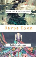 Carpe Diem - A Poetry Book by KathalinZephae