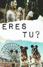 Eres Tu? by FatimaLeyOrnelas