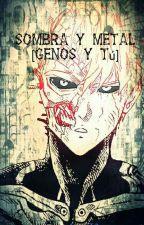 Sombra Y Metal [Genos y Tu]   by Karima130