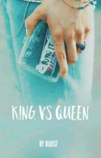 KING VS QUEEN by Bluegt