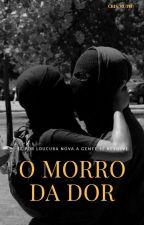 O MORRO DÁ DOR by Cris_Ruth