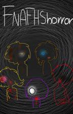 FNAFHShorror by ChoquiCocky